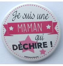 Badge Maman Qui Déchire Rose