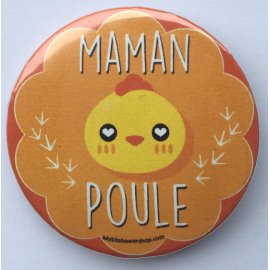 Badge Maman Poule Jaune Orange