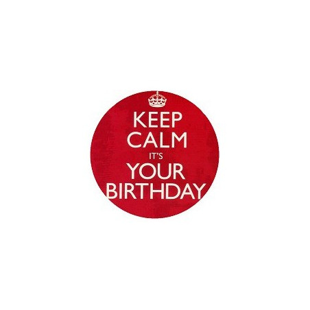 Anniversaire Keep Calm on your Birthday